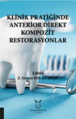 Klinik Pratiğinde Anterior Direkt Kompozit Restorasyonlar