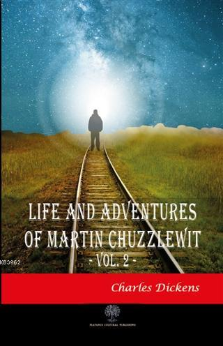 Life And Adventures Of Martin Chuzzlewit Vol. 2