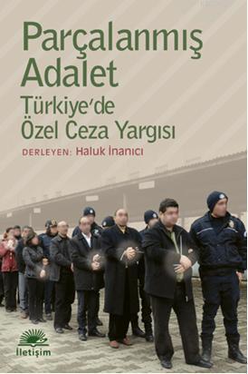 Parçalanmış Adalet; Türkiye'de Özel Ceza Yargısı