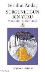 Sürgünlüğün Bin Yüzü - Sürgünde Edebiyatçılar