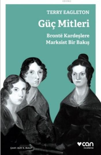Güç Mitleri; Bronté Kardeşlere Marksist Bir Bakış