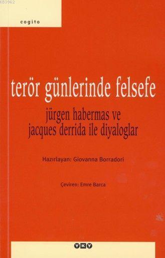 Terör Günlerinde Felsefe; Jürgen Habermas ve Jacques Derrida ile Diyaloglar