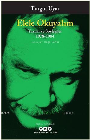 Elele Okuyalım - Yazılar Ve Söyleşiler 1978-1984