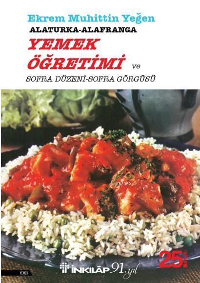 Alaturka - Alafranga Yemek Öğretimi ve Sofra Düzeni - Sofra Görgüsü - 1