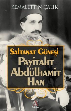 Payitaht Abdülhamit Han; Saltanat Güneşi
