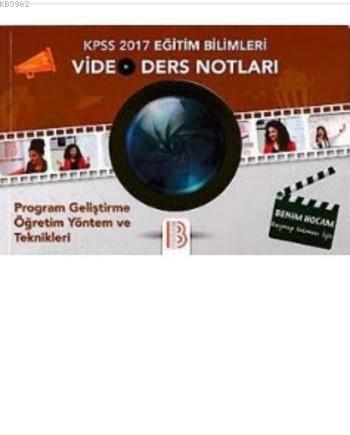 017 KPSS Eğitim Bilimleri Program Geliştirme Öğretim Yöntem ve Teknikleri Video Ders Notları
