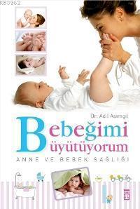 Bebeğimi Büyütüyorum; Anne ve Bebek Sağlığı
