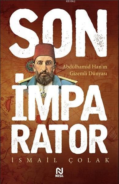 Son İmparator; Abdülhamid Han'ın Gizemli Dünyası