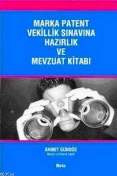 Marka Patent Vekillik Sınavına Hazırlık ve Mevzuat Kitabı
