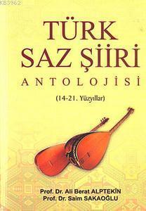 Türk Saz Şiiri Antolojisi; 14-21. Yüzyıllar