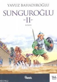 Sunguroğlu 2 (Bizans Saraylarında)