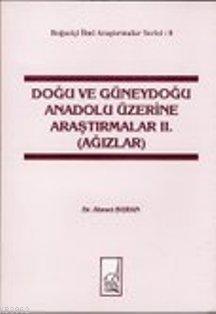 Doğu ve Güneydoğu Anadolu Üzerine Araştırmalar 2. Cilt