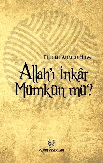Allah'ı İnkâr Mümkün mü?