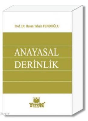 Anayasal Derinlik; (Türkiye'nin Anayasal Hafızası)