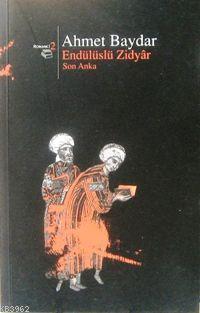 Endülüslü Zidyar; Son Anka
