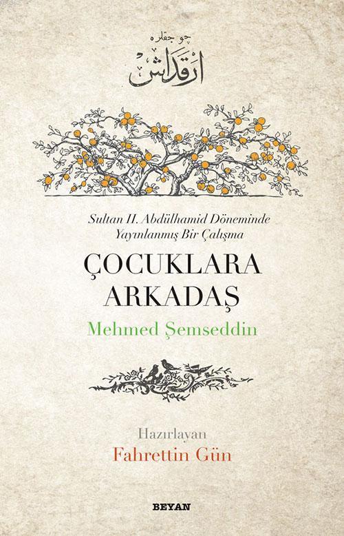 Çocuklara Arkadaş; Sultan II. Abdülhamit Döneminde Yayınlanmış Bir Çalışma