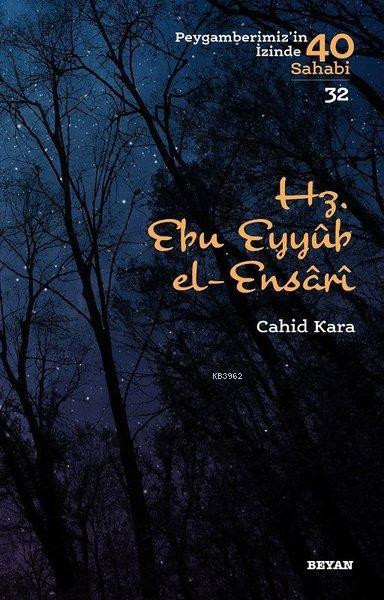 Hz. Ebu Eyyub el-Ensarı; Peygamberimizin İzinde 40 Sahabi 32