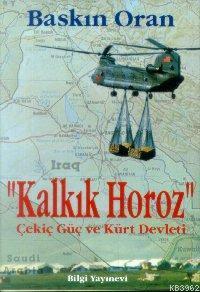 Kalkık Horoz; Çekiç Güç ve Kürt Devleti
