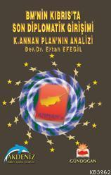 Bm'nin Kıbrıs'ta Son Diplomatik Girişi K. Annan Planı'nın Analizi