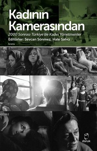 Kadının Kamerasından 2000 Sonrası Türkiye'de Kadın Yönetmenler