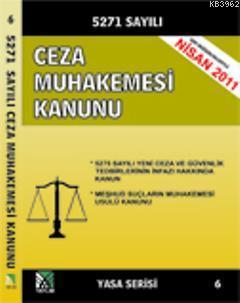 5271 Sayılı Ceza Muhakemesi Kanunu; (Yasa Serisi 6)