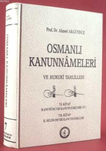 Osmanlı Kanunnâmeleri ve Hukukî Tahlilleri 7