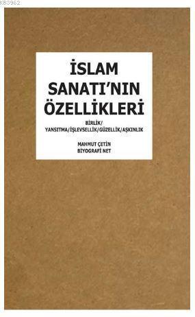 İslam Sanatı'nın Özellikleri; Birlik / Yansıtma / İşlevsellik / Güzellik / Aşkınlık