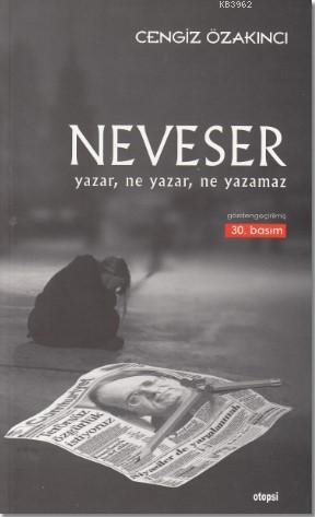Neveser; Yazar, Ne Yazar , Ne Yazamaz