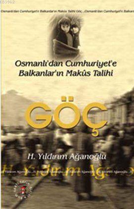 Göç; Osmanlı'dan Cumhuriyet'e Balkanlar'ın Makus Talihi