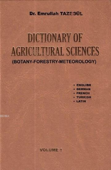 Dictionary Of Agricultural Sciences - Tarım Bilimleri Sözlüğü (2 Cilt Takım); İngilizce-Almanca-Fransızca-Türkçe-Latince