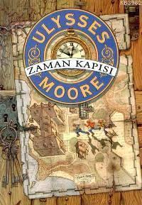 Ulysses Moore 1 - Zaman Kapısı