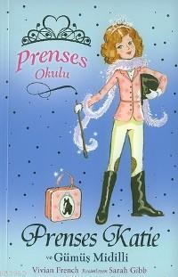 Prenses Okulu 2 - Prenses Katie ve Gümüş Midilli; 7+ Yaş