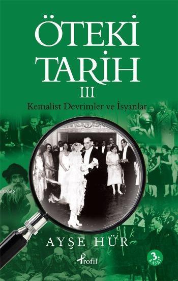 Öteki Tarih 3; Kemalist Devrimler ve İsyanlar