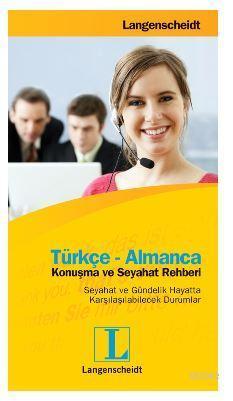 Türkçe-Almanca Konuşma ve Seyahat Rehberi; Seyahat ve Gündelik Hayatta Karşılaşılabilecek Durumlar