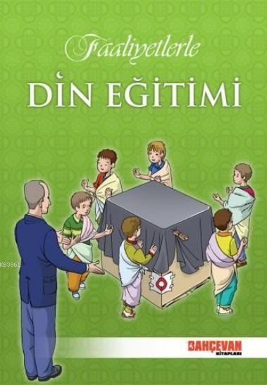 Faaliyetlerle Din Eğitimi (9-12 Yaş)