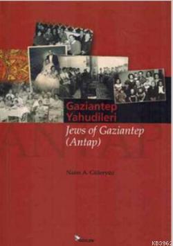Gaziantep Yahudileri Jews of Gaziantep Antap