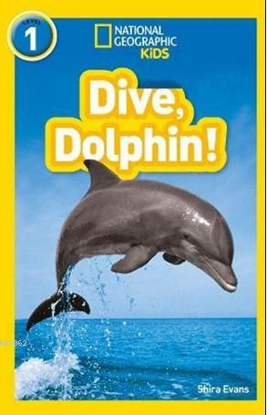 Dive, Dolphin!; (NationalGeographic Readers 1)