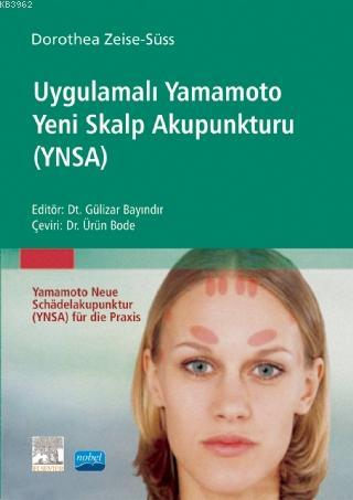 Uygulama Yamamoto Yeni Skalp Akupunkturu (YNSA); Yamamoto Neue Schädelakupunktur (Ynsa) Für Die Praxis