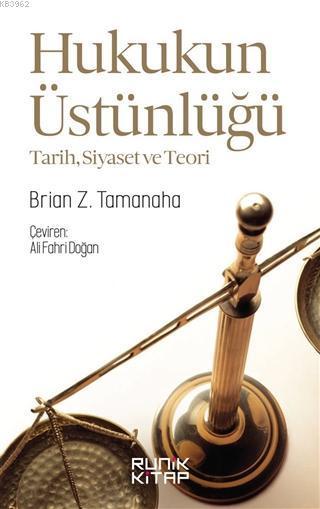 Hukukun Üstünlüğü; Tarih, Siyaset, Teori