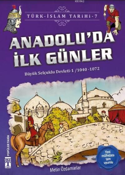 Anadolu'da İlk Günler; Büyük Selçuklu Devleti 1 (1040-1072)