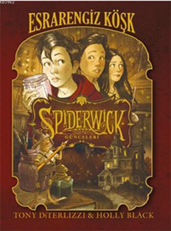 Spiderwick Günceleri 1 - Esrarengiz Köşk