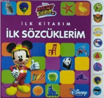 Mickey ve Çılgın Yarışçılar - İlk Kitabım Şekiller