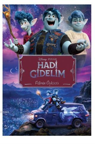 Disney Pixar - Hadi Gidelim Filmin Öyküsü