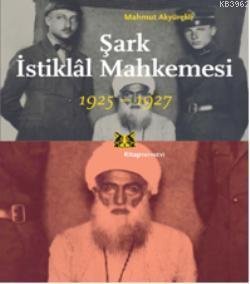 Şark İstiklal Mahkemesi; 1925-1927