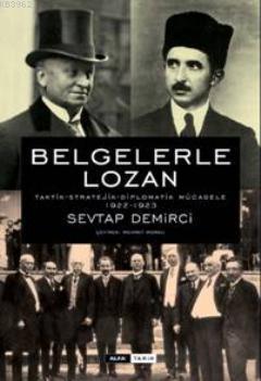 Belgelerle Lozan (Ciltli)