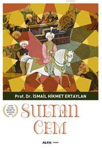 Sultan Cem; Fatih Sultan Mehmet'in En Küçük Oğlu