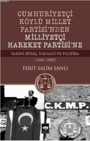 Cumhuriyetçi Köylü Millet Partisi'nden Milliyetçi Hareket Partisi'ne; - Tarihi Süreç. İdeoloji ve Politika - (1960 - 1969)