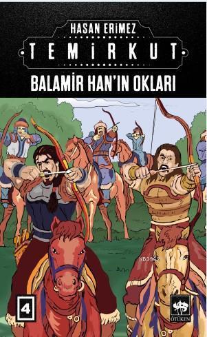 Temirkut 4; Balamir Han'ın Okları