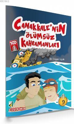 İlk Düşen Uçak (Çanakkale'nin Ölümsüz Kahramanları-09); Çanakkale'nin Ölümsüz Kahraman