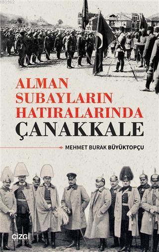 Alman Subayların Hatıralarında Çanakkale